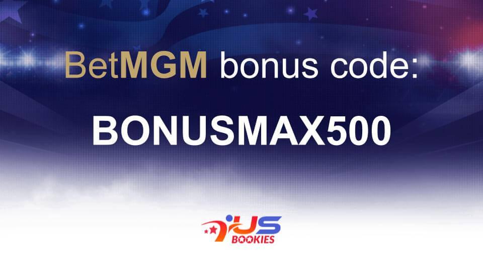 BetMGM Bonus Code: BONUSMAX500