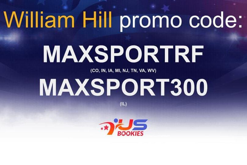 Willaim Hill Promo Code: MAXSPORTRF
