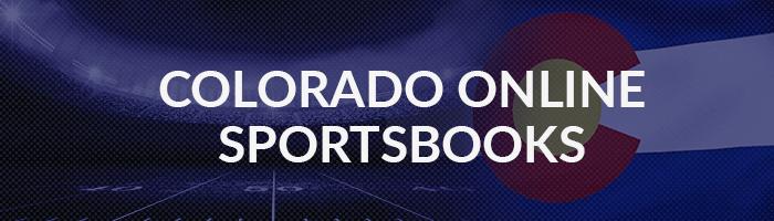 Colorado Online Sportsbooks