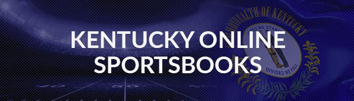 Kentucky Online Sportsbooks